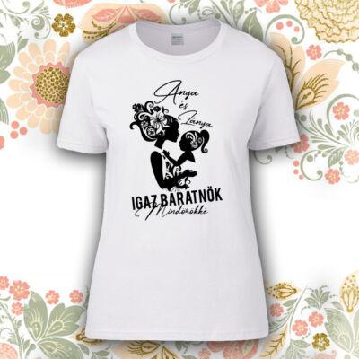 Anya & Lánya Igaz Barátnők - Női póló