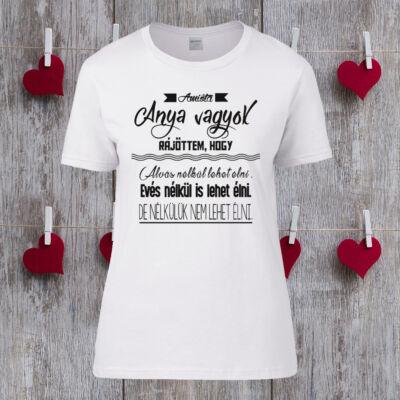 Amióta Anya vagyok - Női póló